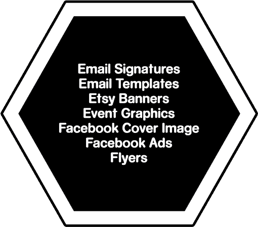 Lists of designs we can do: Email Signatures, Email Templates, Etsy Banners, Event Graphics, Facebook Cover Image, Facebook Ads, Flyers